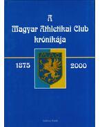 A Magyar Athletikai Club krónikája 1875-2000 - Török János