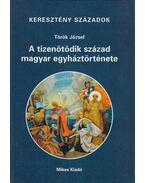 A tizenötödik század magyar egyháztörténete - Török József