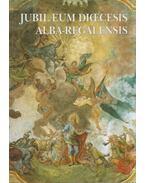 Jubilaeumi Dicecesis Alba-Regalensis - Török József, Mózessy Gergely