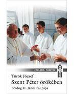 Szent Péter örökében - Török József