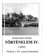 Történelem IV. - 1. kötet - Rubovszky Péter