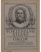 Történelmi atlasz a világtörténelem tanításához - Ókor - Albisi Barthos Indár, Dr. Kurucz György