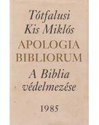 Apologia Bibliorum (reprint) - Tótfalusi Kis Miklós