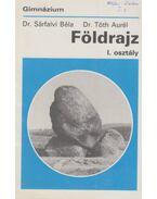 Földrajz I. osztály - Tóth Aurél, Sárfalvi Béla