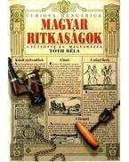 Magyar ritkaságok - Tóth Béla