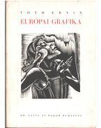 Európai grafika - Tóth Ervin
