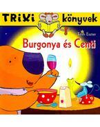 Burgonyaés Centi - Trixi könyvek - Tóth Eszter