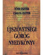 Újszövetségi görög nyelvkönyv - Tóth Eszter, Csalog Eszter