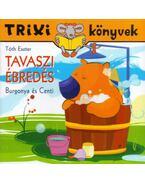 Tavasziébredés - Burgonya és Centi - Trixi könyvek - Tóth Eszter