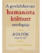 A gyulafehérvári humanista költészet antológiája - Tóth István