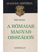A rómaiak Magyarországon - Tóth István
