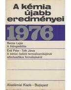A kémia újabb eredményei 1976 - Tóth János, Barcza Lajos, Érdi Péter