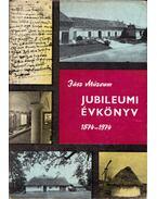 Jubileumi évkönyv 1874-1974 - Tóth János
