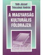 A magyarság kulturális földrajza - Tóth József, Trócsányi András