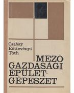 Mezőgazdasági épületgépészet - Tóth Kálmán, Csabay Béla, Eöttevényi Tibor dr.