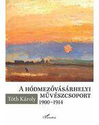 A hódmezővásárhelyi művészcsoport 1900-1914 - Tóth Károly