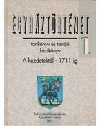 Egyháztörténet 1. - Tankönyv és tanári kézikönyv - Tóth-Kása István (szerk.), Tőkéczki László