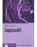 Lapszél - Esszék, vallomások, sietős feljegyzések - Tóth László