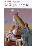 Le coq de bruyere - Tournier, Michel