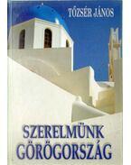 Szerelmünk Görögország - Tőzsér János