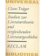 Studien zur Literaturtheorie ind vergleichenden Literaturgeschichte - TRÄGER, CLAUS