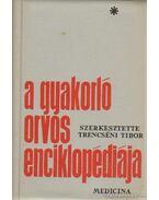 A gyakorló orvos enciklopédiája I-IV. - Trencséni Tibor