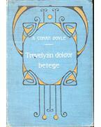 Trevelyan doktor betege; A görög tolmács - Doyle, Conan