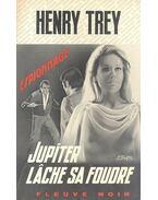 Jupiter lâche sa foudre - TREY, HENRY