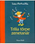 Trilla törpe zenetanár - Ida Bohatta