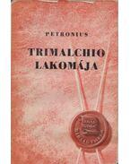 Trimalchio lakomája (dedikált) - Petronius