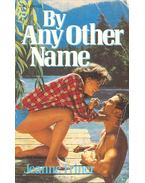 By Any Other Name - TRINER, JEANNE