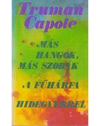 Más hangok, más szobák / A fűhárfa / Hidegvérrel - Truman Capote