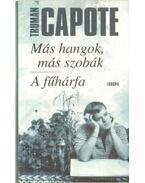 Más hangok, más szobák - A fűhárfa - Truman Capote