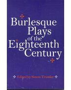 Burlesque Plays of the Eighteenth Century - TRUSSLER, SIMON
