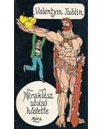 Héraklész utolsó hőstette - Tublin, Valentyin