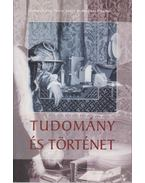 Tudomány és történet - Forrai Gábor (szerk.), Margitay Tihamér (szerk.)
