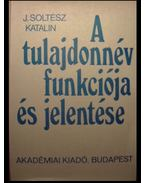 A tulajdonnév funkciója és jelentése - J. Soltész Katalin