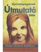 Gyermekgyógyászati útmutató 2006 - Tulassay Tivadar (szerkesztő), Arató András