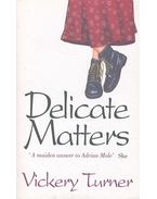 Delicate Matters - TURNER, VICKERY