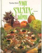 Nagy salátakönyv - Turós Emil