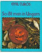So ißt man in Ungarn (dedikált) - Turós Emil