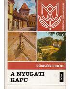A nyugati kapu - Tüskés Tibor