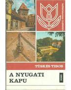 A nyugati kapu (dedikált) - Tüskés Tibor