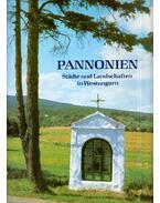Pannonien - Stadte und Landschaften in Westungarn - Tüskés Tibor, Rácz Endre