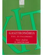 Gasztronómia - Tusor András, Sahin-Tóth Gyula