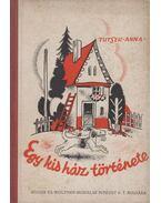 Egy kis ház története - Tutsek Anna