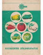 Házikertek zöldségfajtái - Tuza Sándor, Bogdán Istvánné, Farkas Ágnes, Gerendás Károly, Győri Lajosné, Mártonffy Béla, Túri István