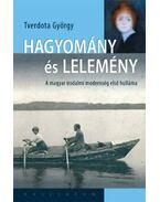 Hagyomány és lelemény - Tverdota György