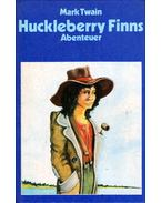 Huckleberry Finns Abenteuer - Twain, Mark