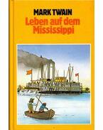 Leben aus dem Mississippi - Twain, Mark